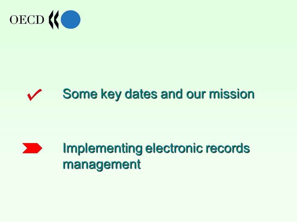 Some key dates and our mission Implementing electronic records management