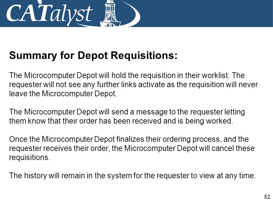 52 Summary for Depot Requisitions: The Microcomputer Depot will hold the requisition in their worklist.