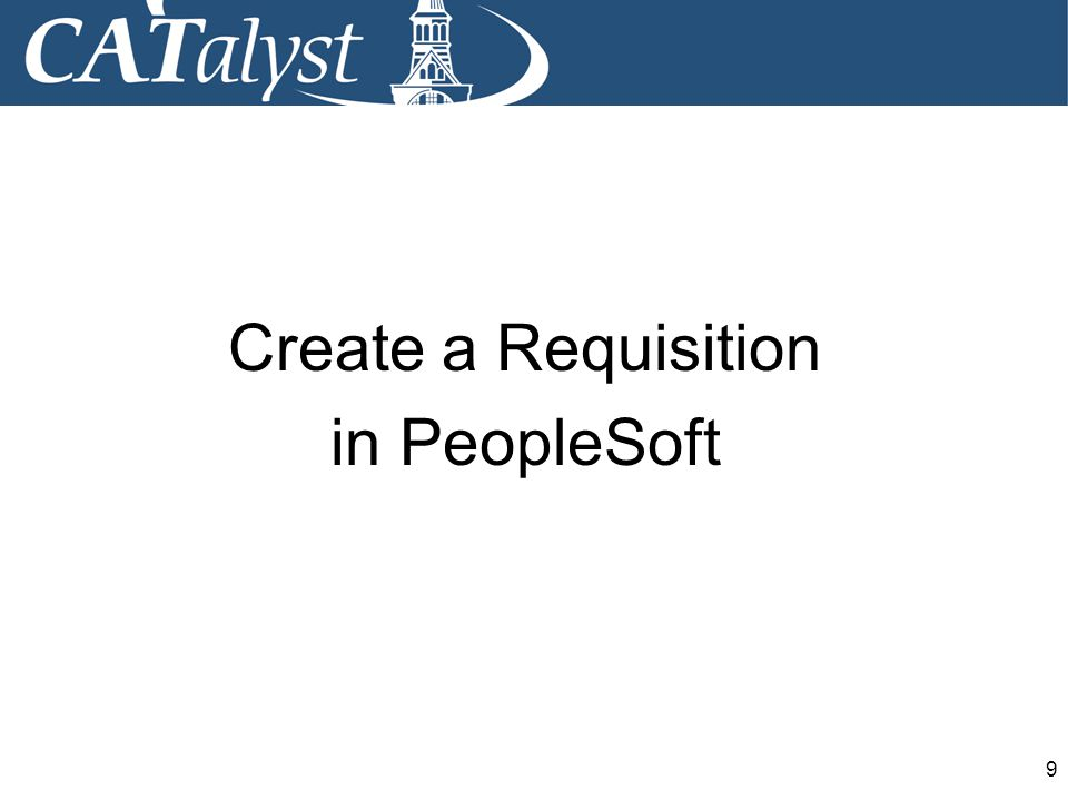 9 Create a Requisition in PeopleSoft