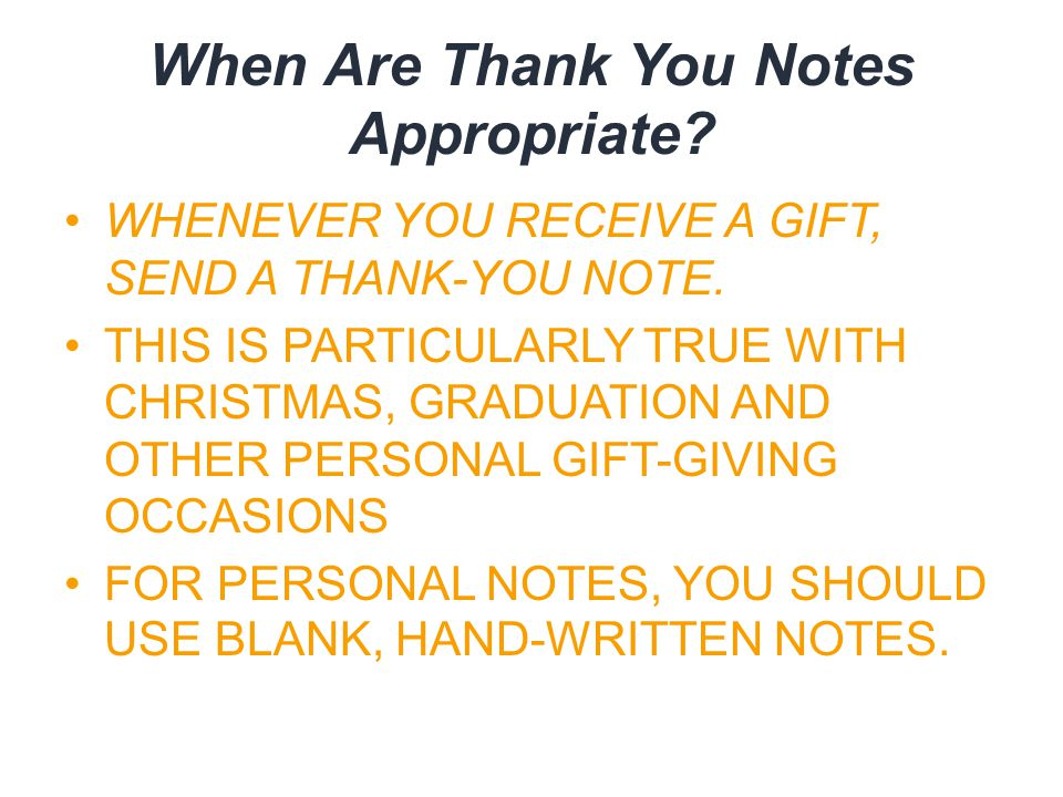 How to write an effective thank you note for any occasion ppt when are thank you notes appropriate whenever you receive a gift send a thank expocarfo