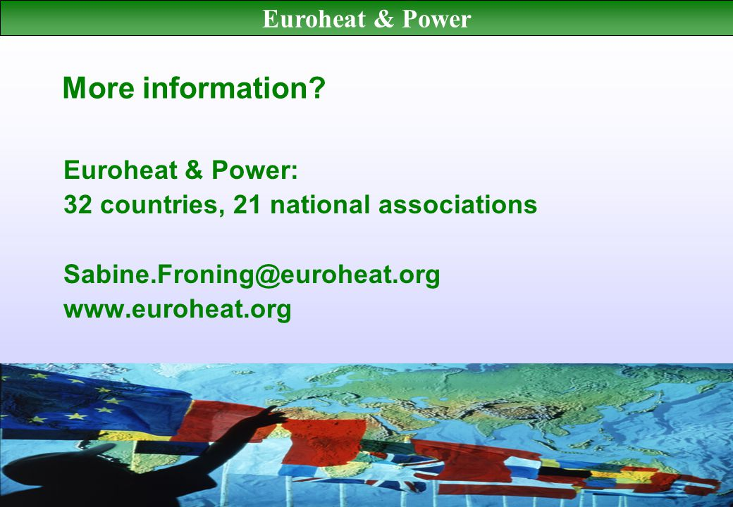 Euroheat & Power Euroheat & Power: 32 countries, 21 national associations   More information