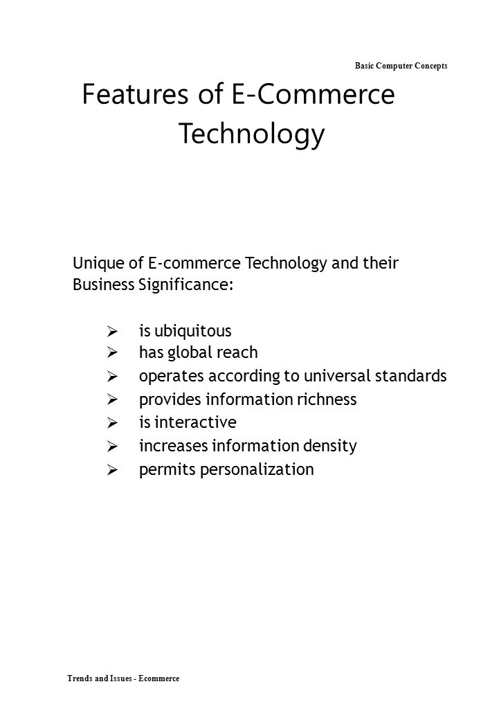 Trends and Issues - Ecommerce Basic Computer Concepts Features of E-Commerce Technology Unique of E-commerce Technology and their Business Significanc