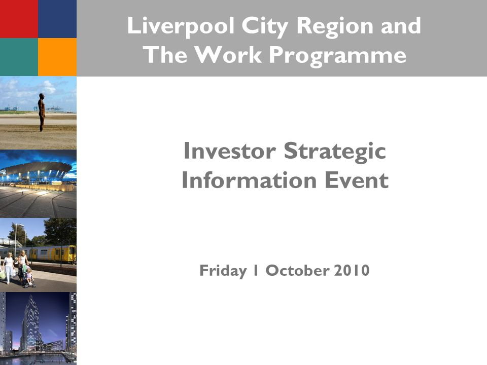 Liverpool City Region and The Work Programme Investor Strategic Information Event Friday 1 October 2010