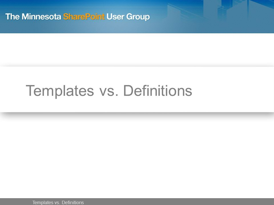 Templates vs. Definitions