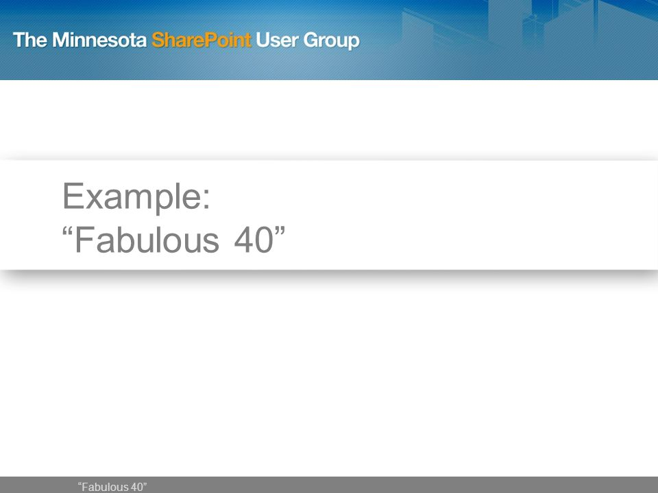 Example: Fabulous 40