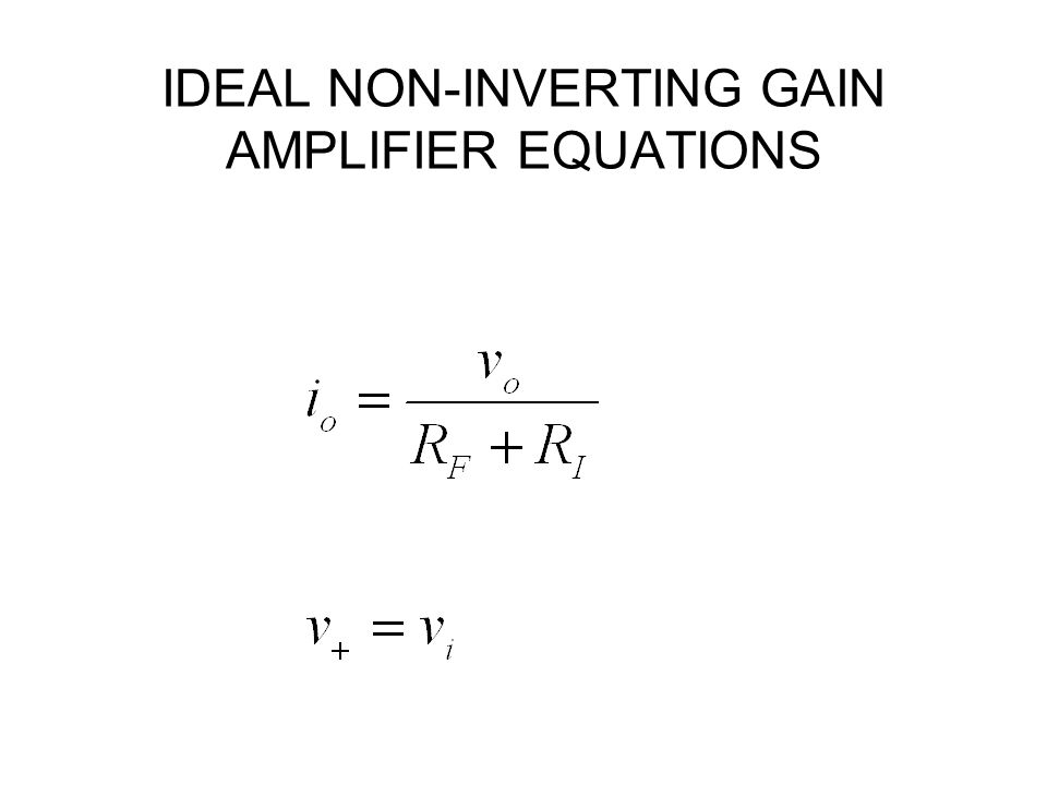 IDEAL NON-INVERTING GAIN AMPLIFIER EQUATIONS