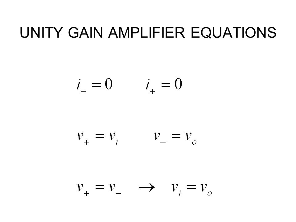 UNITY GAIN AMPLIFIER EQUATIONS