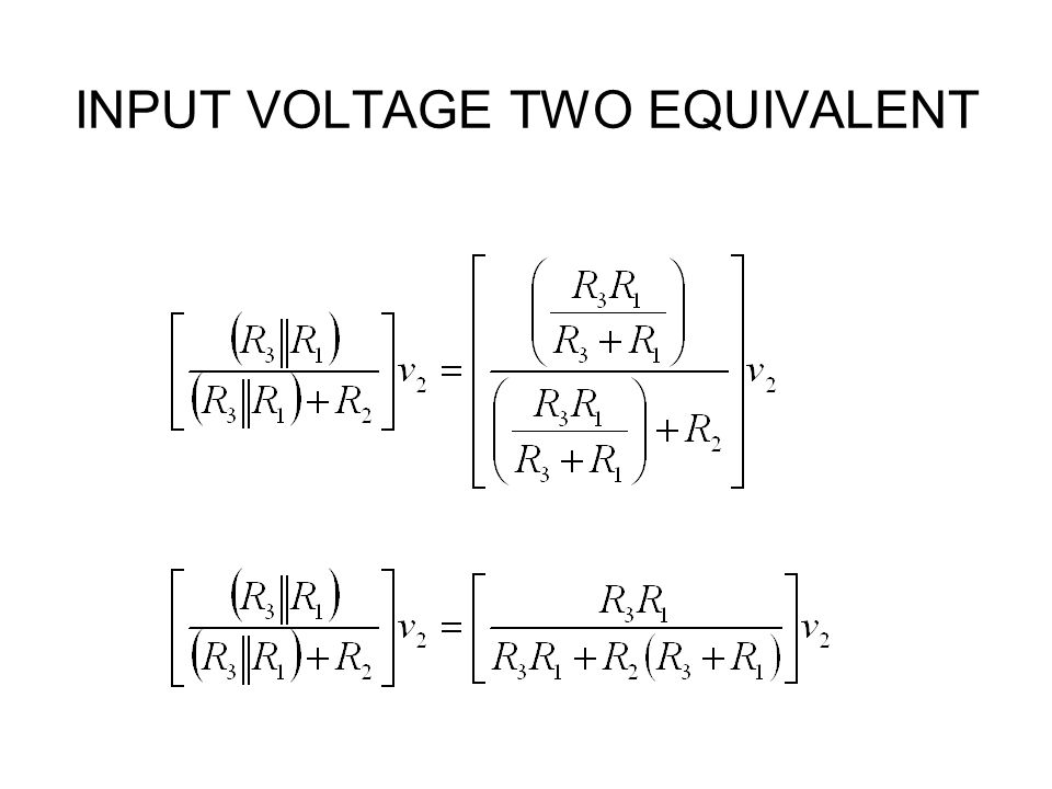 INPUT VOLTAGE TWO EQUIVALENT