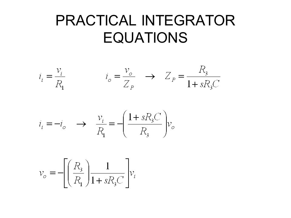 PRACTICAL INTEGRATOR EQUATIONS