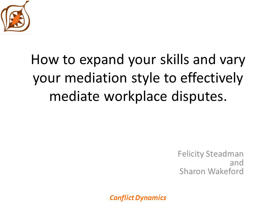 How to expand your skills and vary your mediation style to effectively mediate workplace disputes.