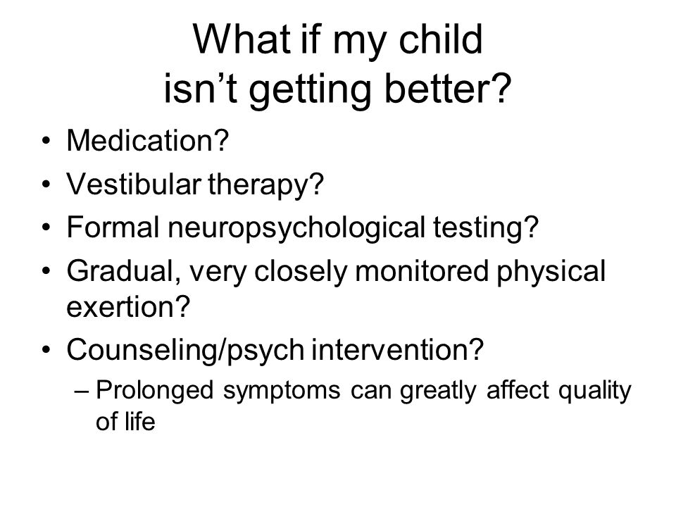What if my child isn't getting better. Medication.