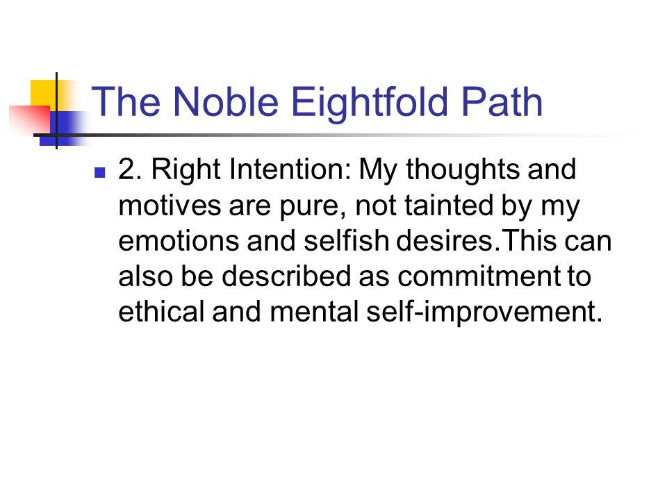 The Noble Eightfold Path 2.