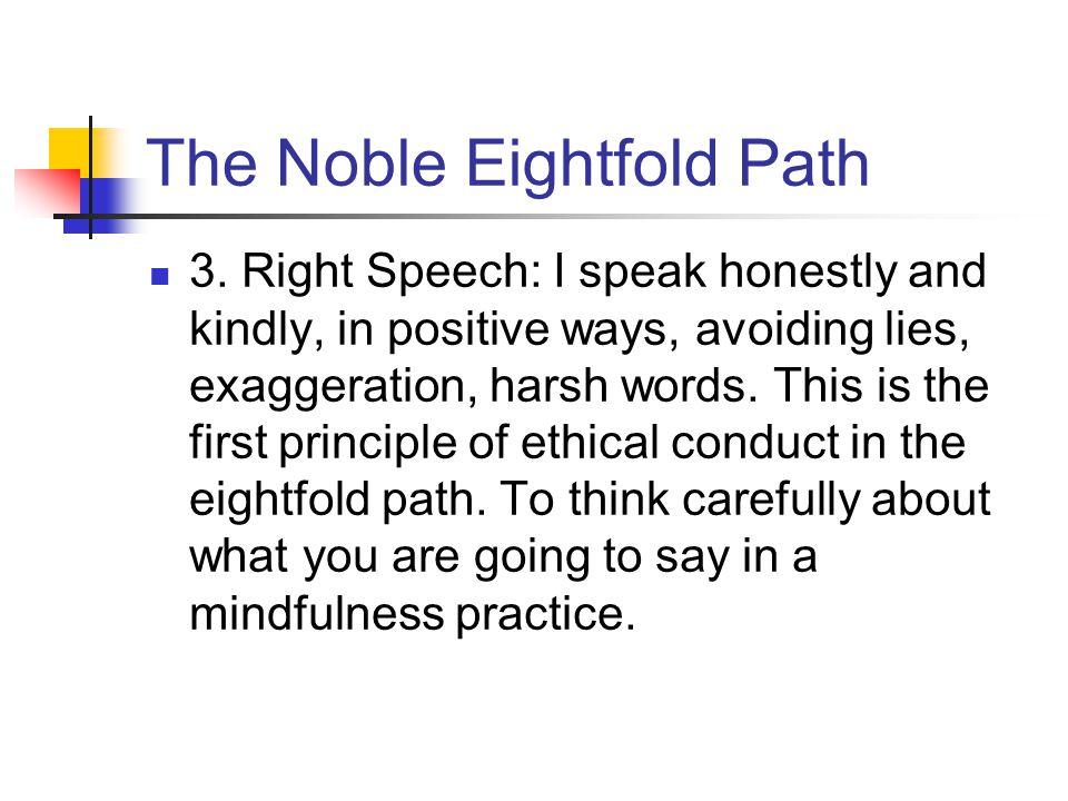 The Noble Eightfold Path 3.