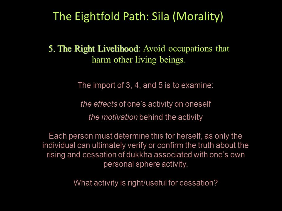 The Eightfold Path: Sila (Morality) 5. The Right Livelihood 5.
