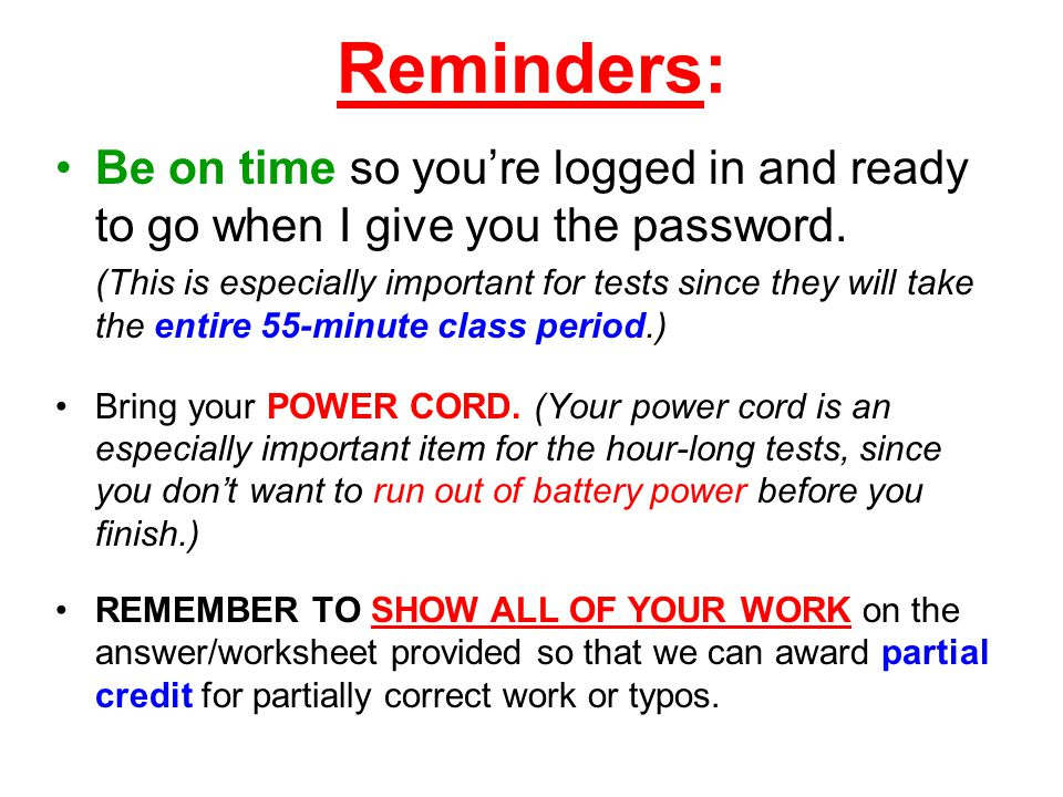 Reminders: Be on time so you're logged in and ready to go when I give you the password.