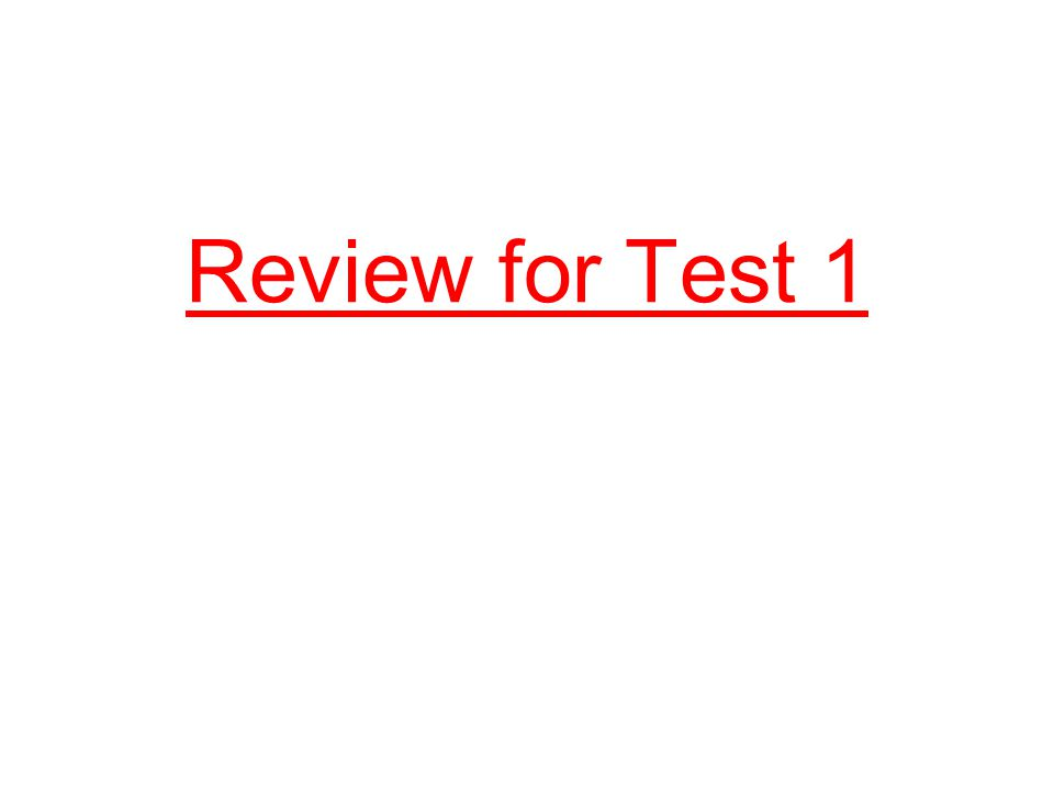 Review for Test 1