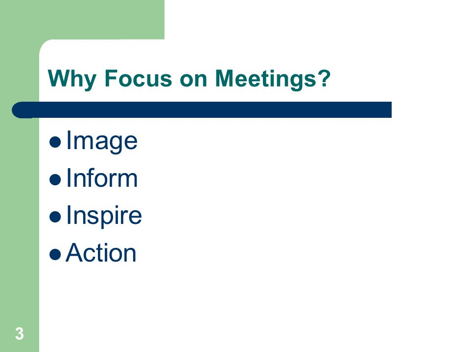 3 Why Focus on Meetings Image Inform Inspire Action