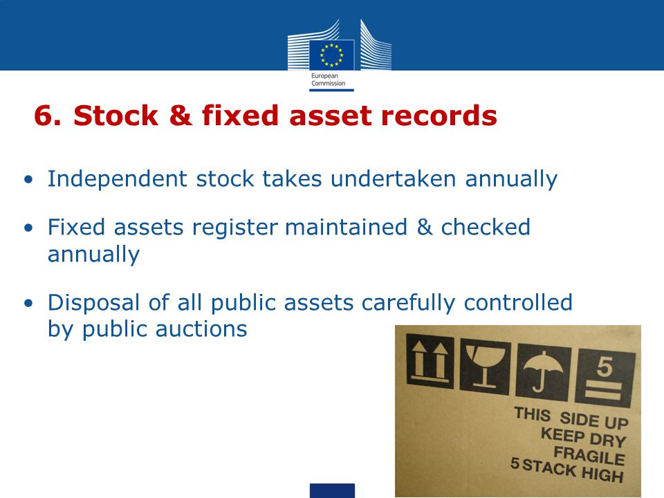 Independent stock takes undertaken annually Fixed assets register maintained & checked annually Disposal of all public assets carefully controlled by public auctions 6.Stock & fixed asset records 22