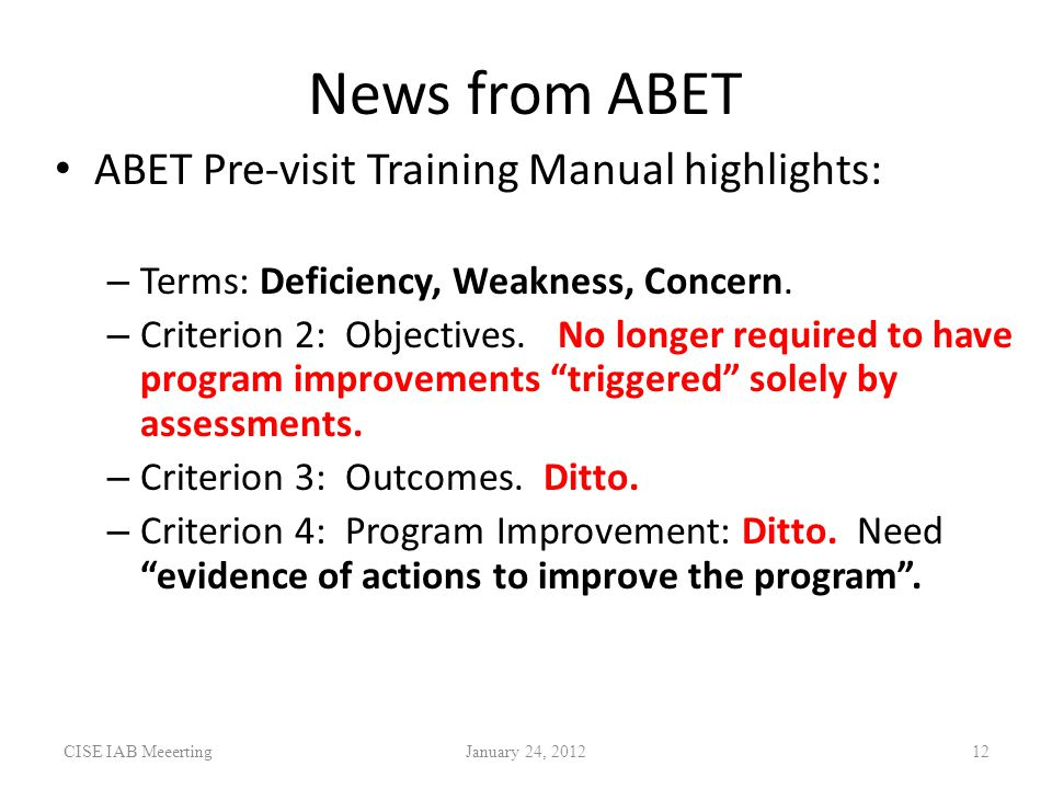 News from ABET ABET Pre-visit Training Manual highlights: – Terms: Deficiency, Weakness, Concern.