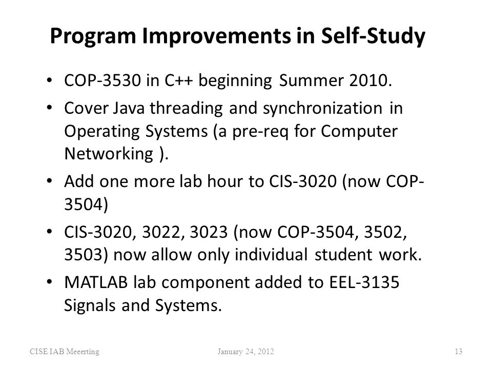 Program Improvements in Self-Study COP-3530 in C++ beginning Summer 2010.