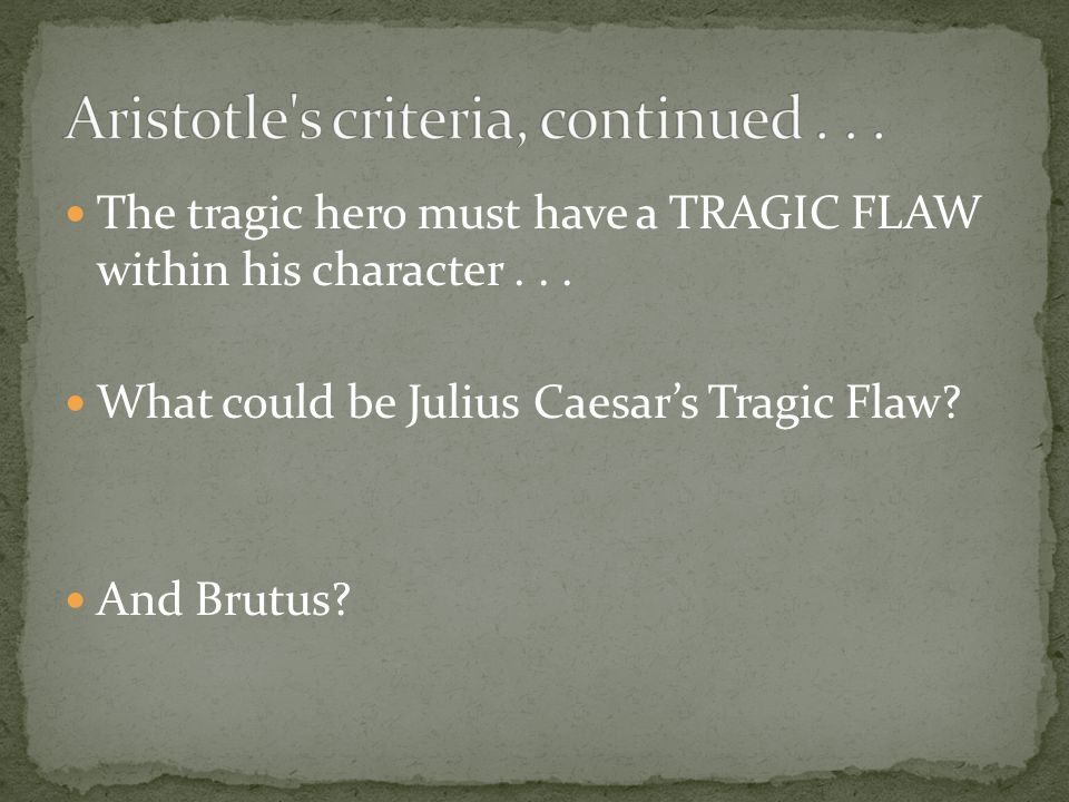 an analysis of the aspect of tragic hero in julius caesar by william shakespeare