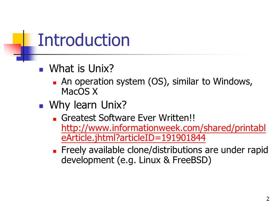 2 Introduction What is Unix. An operation system (OS), similar to Windows, MacOS X Why learn Unix.
