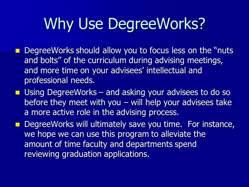 Why Use DegreeWorks.