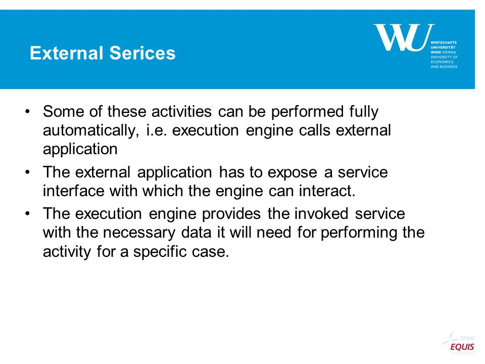 External Serices Some of these activities can be performed fully automatically, i.e.