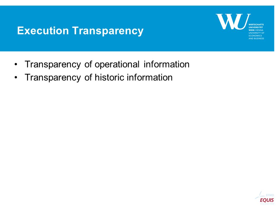 Execution Transparency Transparency of operational information Transparency of historic information