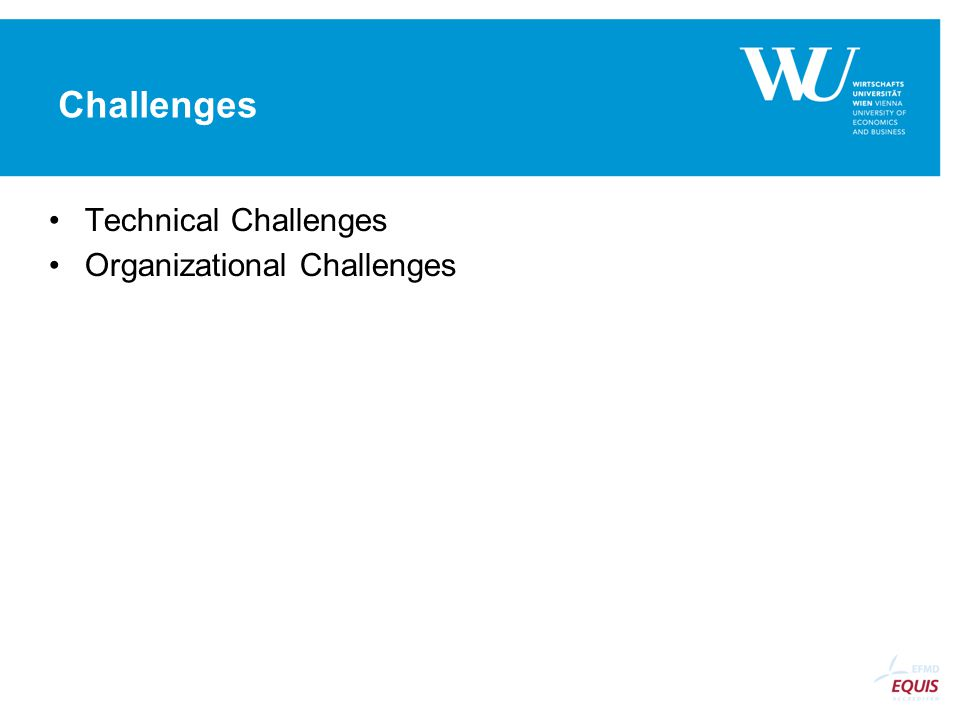Challenges Technical Challenges Organizational Challenges