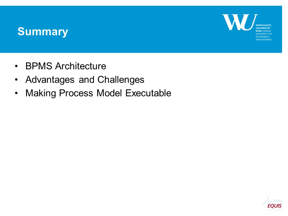 Summary BPMS Architecture Advantages and Challenges Making Process Model Executable