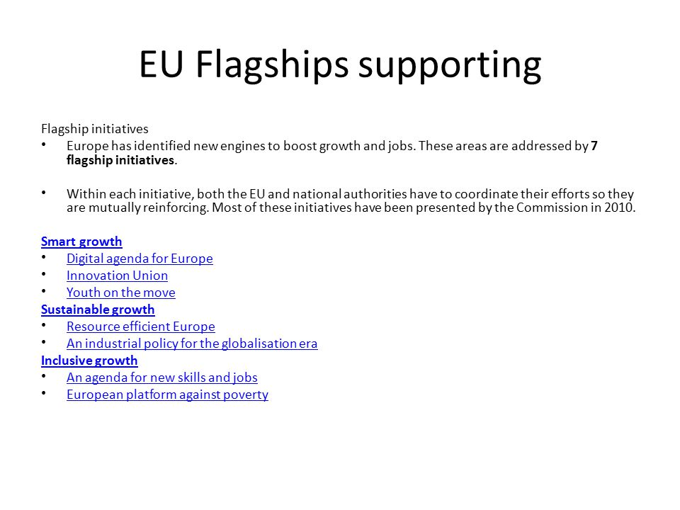 EU Flagships supporting Flagship initiatives Europe has identified new engines to boost growth and jobs.