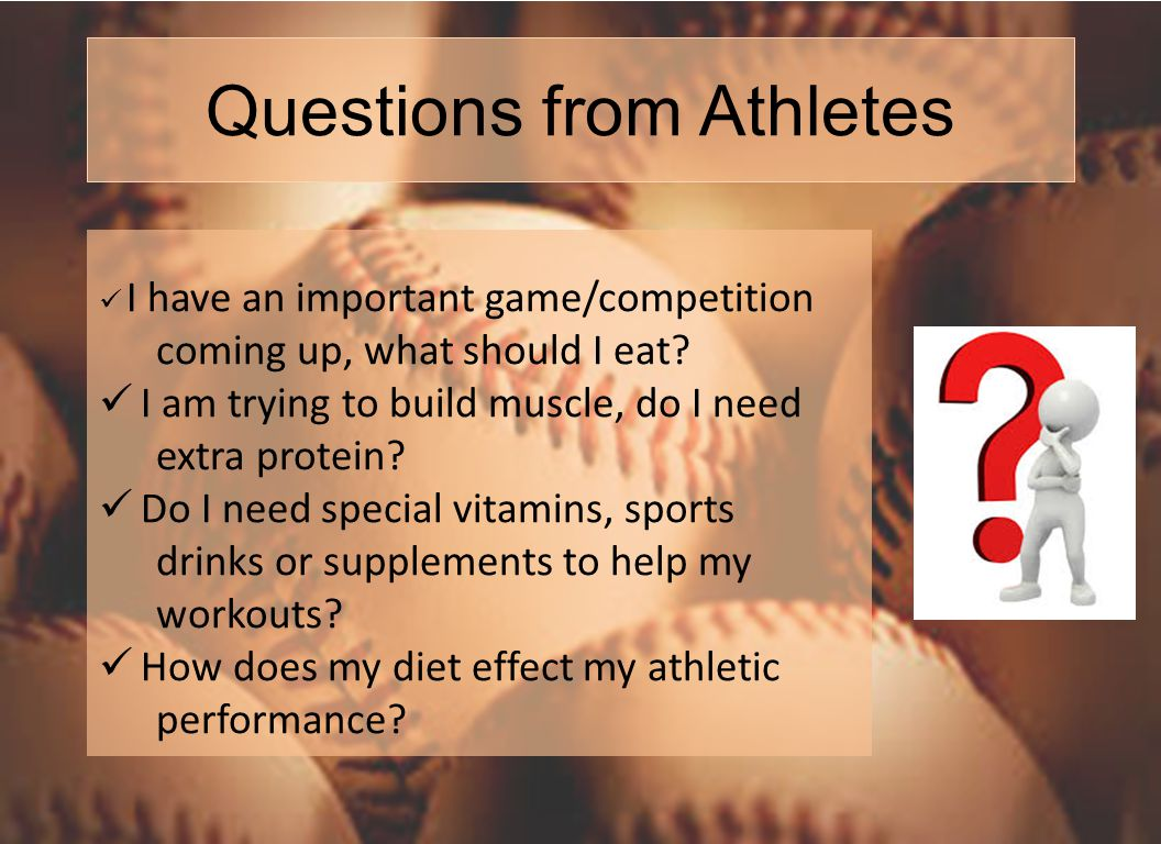 Questions from Athletes I have an important game/competition coming up, what should I eat.