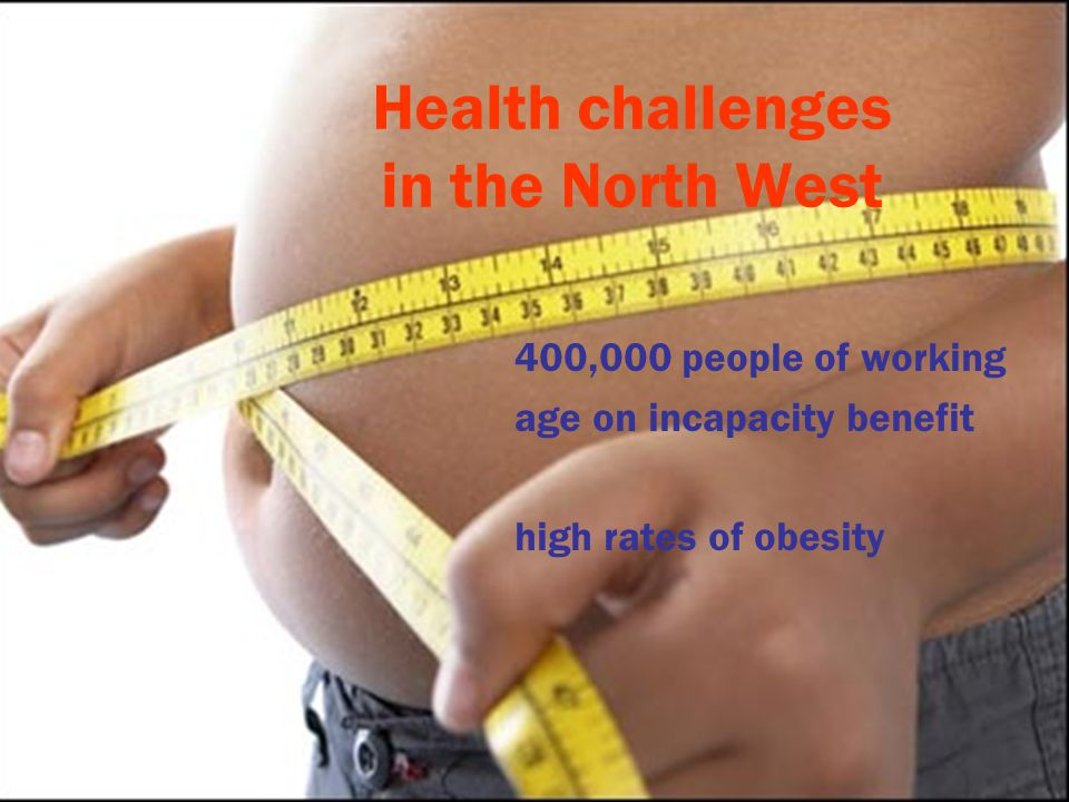 Aquatics and health Health challenges in the North West 400,000 people of working age on incapacity benefit high rates of obesity