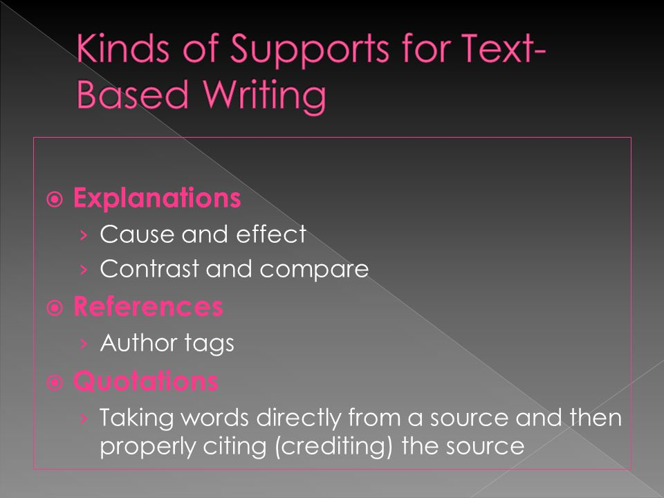  Explanations › Cause and effect › Contrast and compare  References › Author tags  Quotations › Taking words directly from a source and then properly citing (crediting) the source