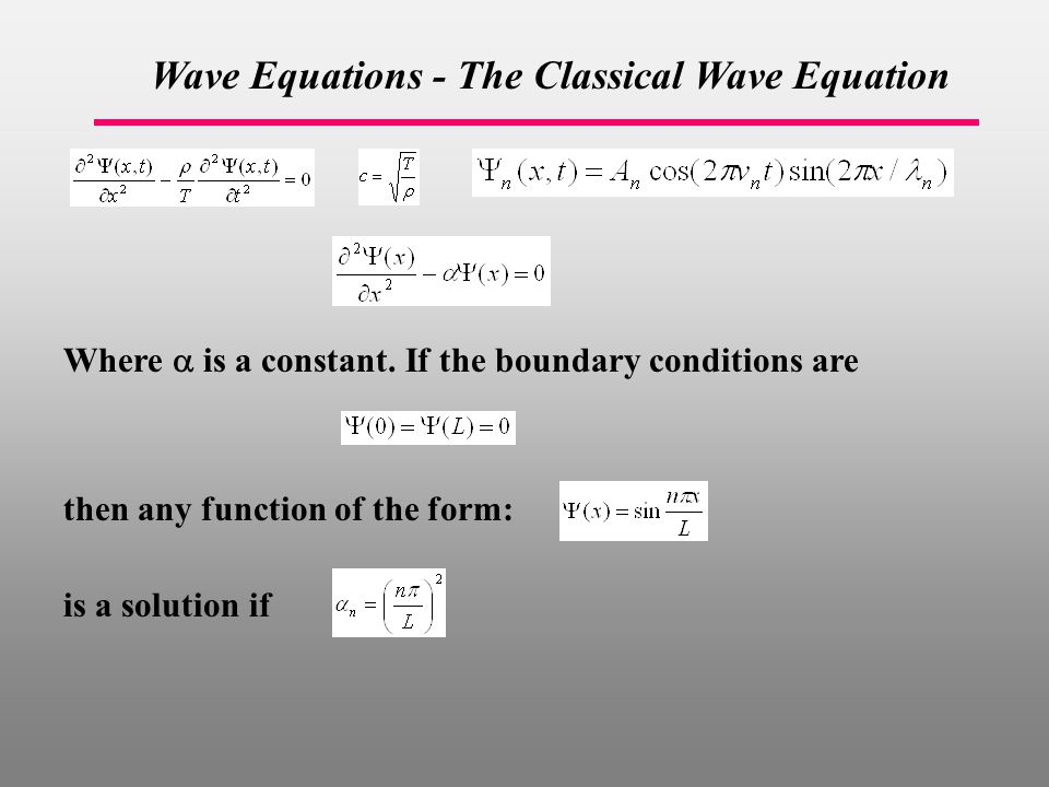 Wave Equations - The Classical Wave Equation Where  is a constant.