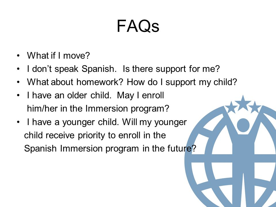 FAQs What if I move. I don't speak Spanish. Is there support for me.