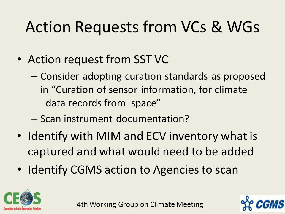 Action Requests from VCs & WGs Action request from SST VC – Consider adopting curation standards as proposed in Curation of sensor information, for climate data records fromspace – Scan instrument documentation.