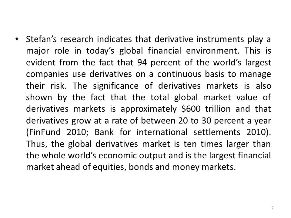 financial derivatives and the future market This paper examines the role of the derivatives market in south africa and provides policy options for promoting the development of derivatives markets in sub-saharan africa south africa's derivatives market has grown rapidly in recent years, supporting capital inflows and helping market participants to price, unbundle and transfer risk.