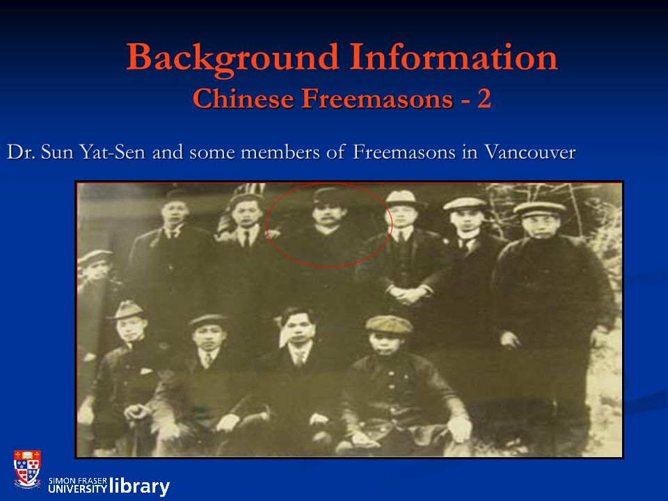Chinese Freemasons Background Information Chinese Freemasons - 2 Dr.