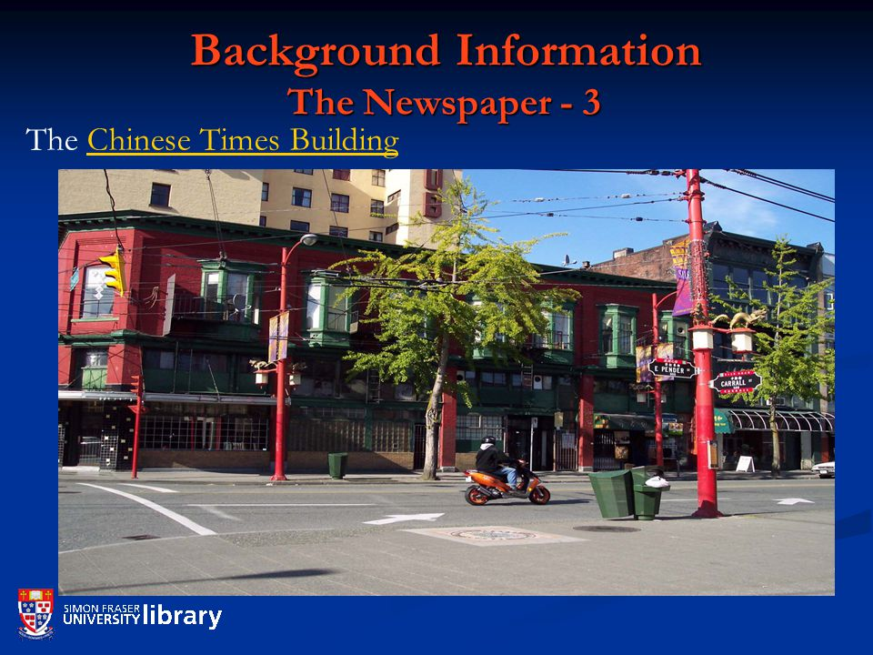 Background Information The Newspaper - 3 Background Information The Newspaper - 3 The Chinese Times BuildingChinese Times Building