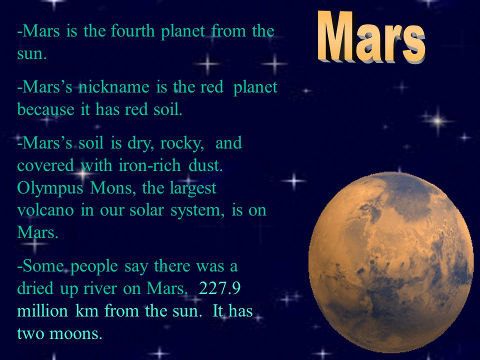 -Mars is the fourth planet from the sun.