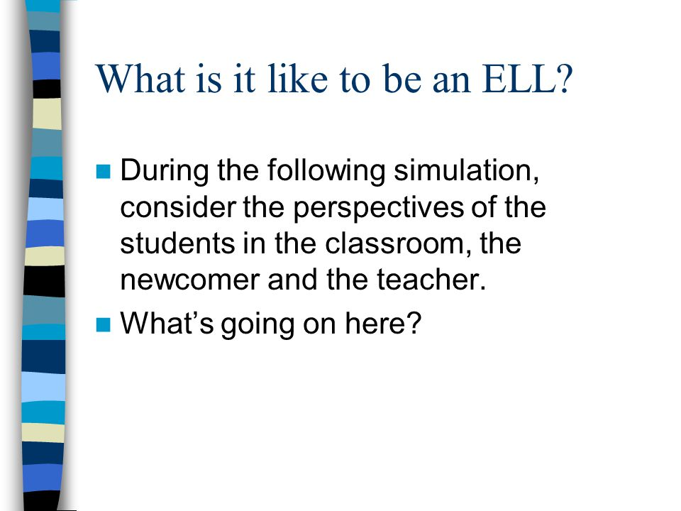 What is it like to be an ELL.