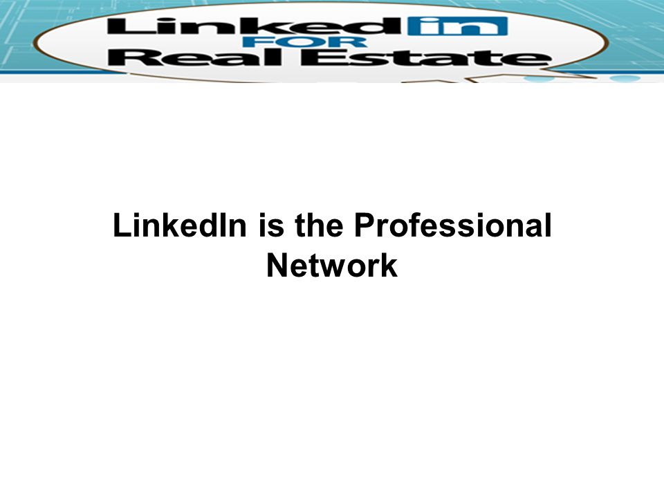 LinkedIn is the Professional Network