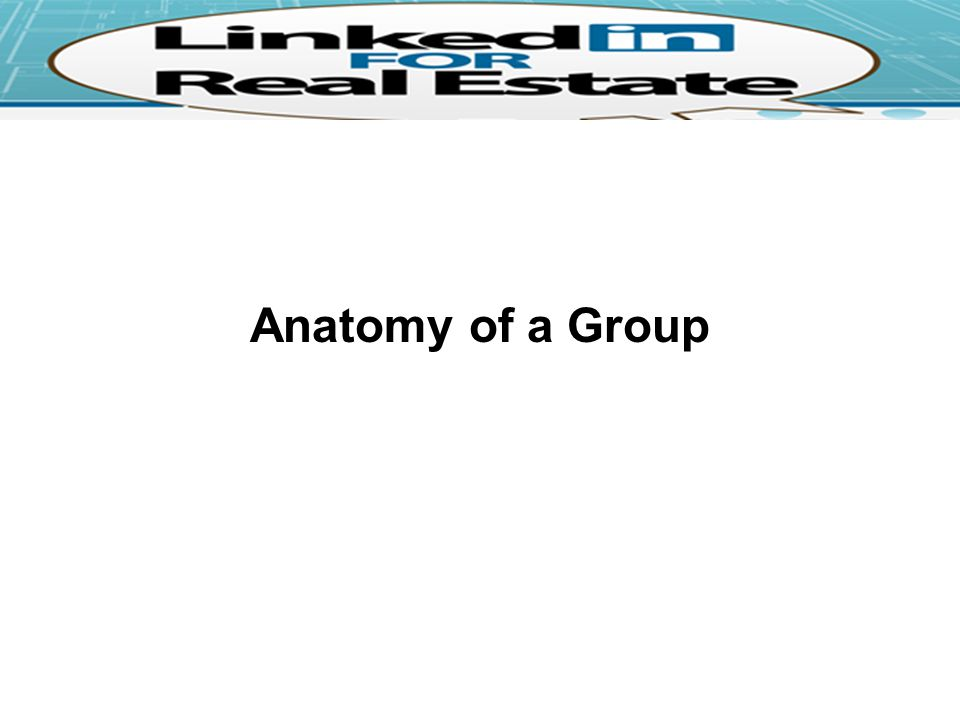 Anatomy of a Group