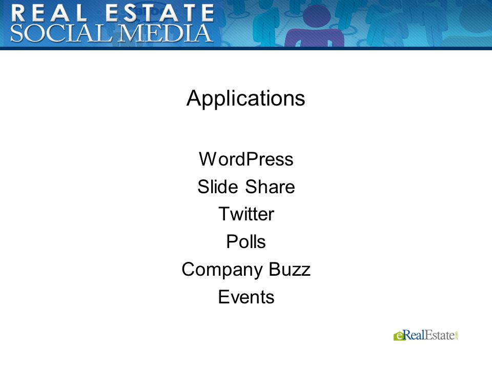 Applications WordPress Slide Share Twitter Polls Company Buzz Events