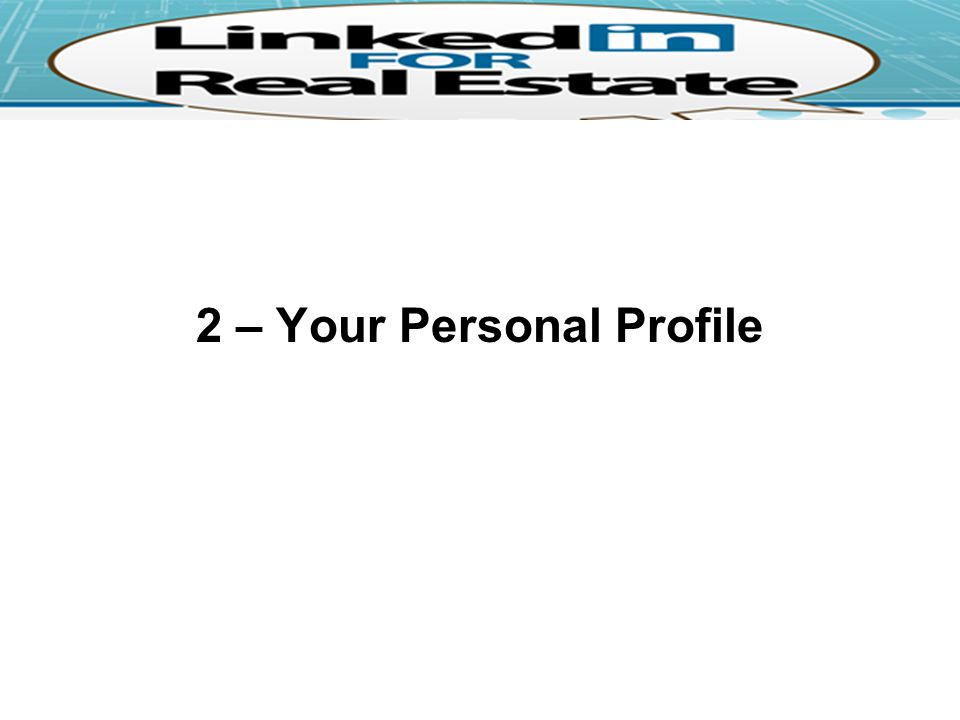 2 – Your Personal Profile
