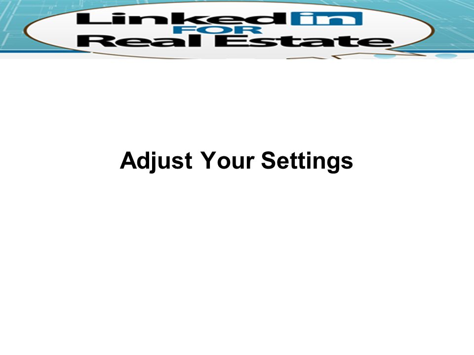 Adjust Your Settings