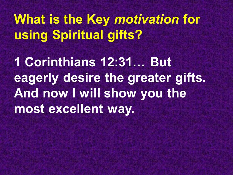 What is the Key motivation for using Spiritual gifts.