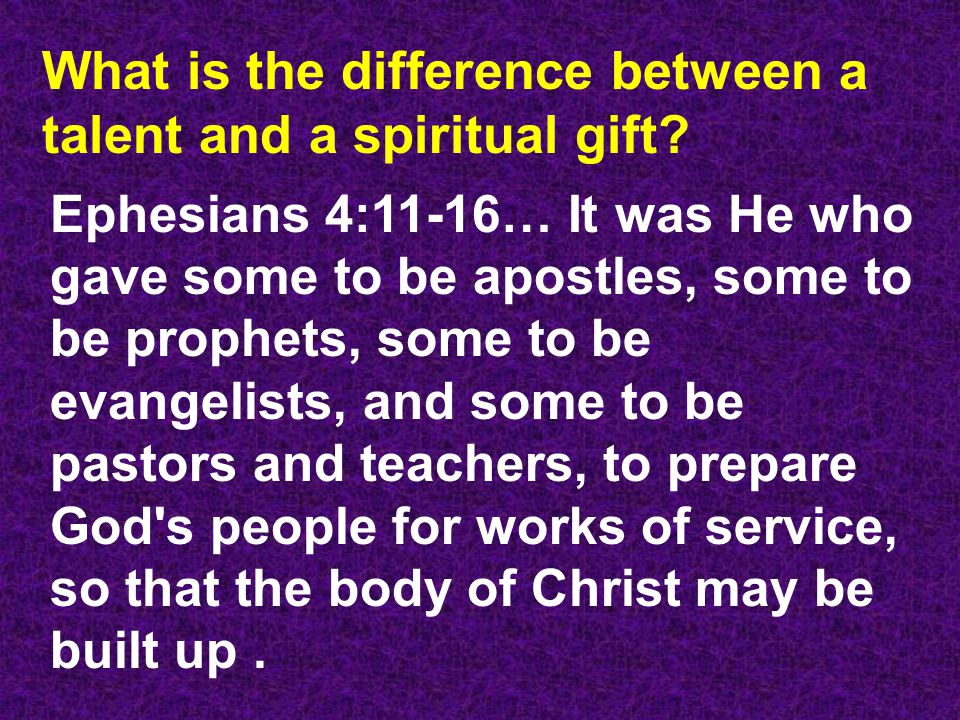 What is the difference between a talent and a spiritual gift.